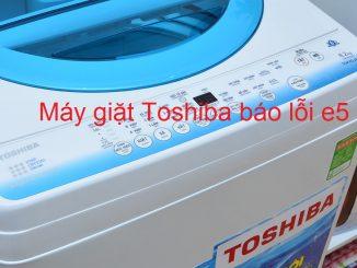 may-giat-toshiba-bao-lõi-e5