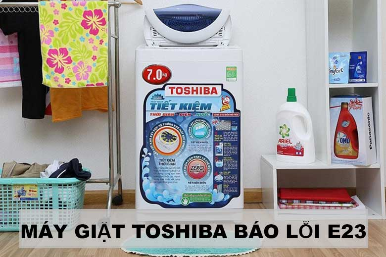 sửa máy giặt Toshiba abso lỗi E23 sửa tại nhà