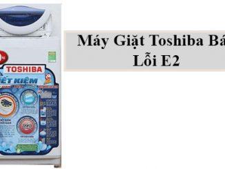 sửa máy giặt toshiiba báo lỗi Ư2